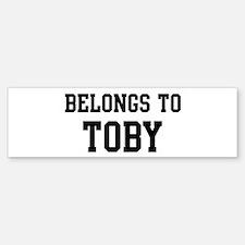 Belongs to Toby Bumper Bumper Bumper Sticker