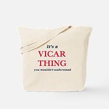 It's and Vicar thing, you wouldn' Tote Bag