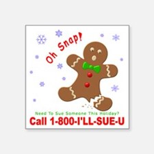 """Gingerbread Man Law Suit3 3 Square Sticker 3"""" x 3"""""""