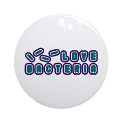 Love Bacteria Ornament (Round)