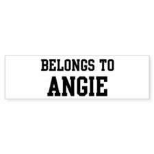Belongs to Angie Bumper Bumper Sticker