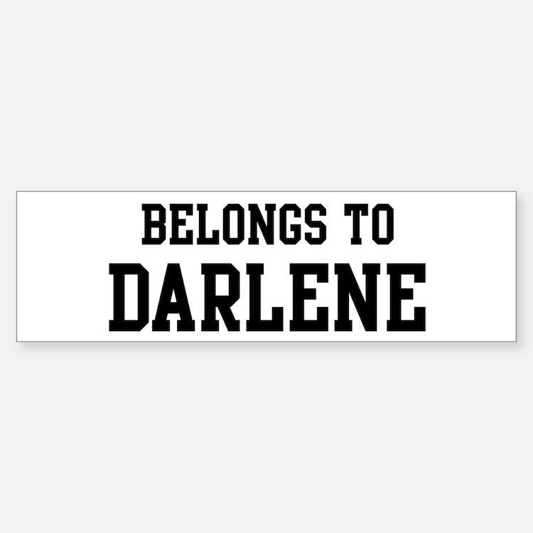 Belongs to Darlene Bumper Bumper Bumper Sticker
