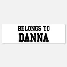 Belongs to Danna Bumper Bumper Bumper Sticker