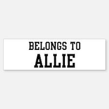 Belongs to Allie Bumper Bumper Bumper Sticker