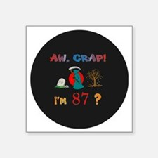 """AW CRAPpin-magnet 87 Square Sticker 3"""" x 3"""""""
