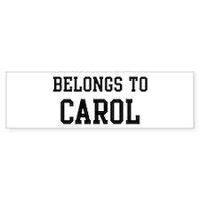 Belongs to Carol Bumper Bumper Sticker