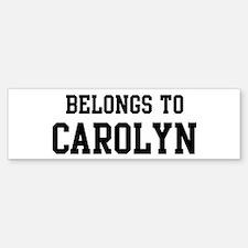 Belongs to Carolyn Bumper Bumper Bumper Sticker