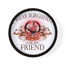 I Wear Burgundy for my Friend (floral) Wall Clock