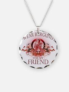 I Wear Burgundy for my Frien Necklace