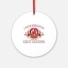 I Wear Burgundy for my Great Grandm Round Ornament