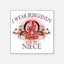 """I Wear Burgundy for my Niec Square Sticker 3"""" x 3"""""""
