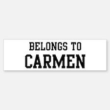 Belongs to Carmen Bumper Bumper Bumper Sticker