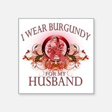 "I Wear Burgundy for my Husb Square Sticker 3"" x 3"""