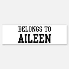 Belongs to Aileen Bumper Bumper Bumper Sticker
