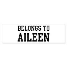 Belongs to Aileen Bumper Bumper Sticker