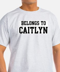 Belongs to Caitlyn T-Shirt
