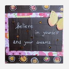 BelieveinYourselfDreams Tile Coaster