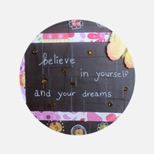 "BelieveinYourselfDreams 3.5"" Button"