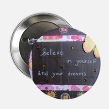 "BelieveinYourselfDreams 2.25"" Button"