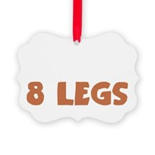 My kids have 8 legs light Ornament