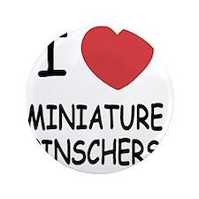 """MINIATUREPINSCHERS 3.5"""" Button"""