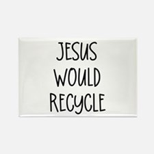 """""""Jesus Would Recycle"""" Rectangle Magnet"""