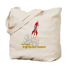 Rocket Science-edited copy Tote Bag
