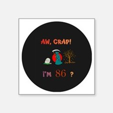 """AW CRAPpin-magnet 86 Square Sticker 3"""" x 3"""""""