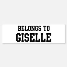Belongs to Giselle Bumper Bumper Bumper Sticker