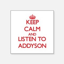 Keep Calm and listen to Addyson Sticker