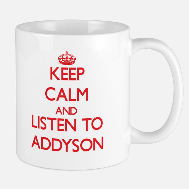 Keep Calm and listen to Addyson Mugs