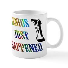 GENIUS JUST HAPPENED Mug