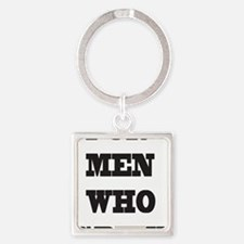 For Men Who Grow Square Keychain