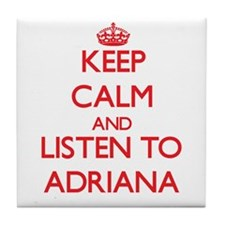 Keep Calm and listen to Adriana Tile Coaster