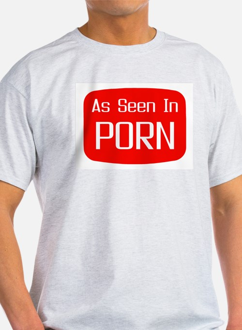 As Seen In PORN! T-Shirt