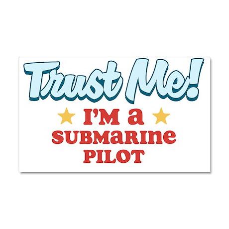 Trust Me Submarine pilot Car Magnet 20 x 12