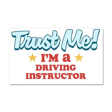 Trust Me Driving instructor Car Magnet 20 x 12
