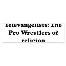 Televangelists: The Pro Wrest Bumper Bumper Sticker