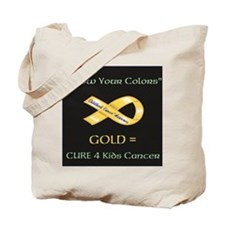 Know your colors -GOLD = Cure 4 Kids Canc Tote Bag