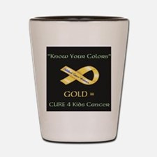 Know your colors -GOLD = Cure 4 Kids Ca Shot Glass