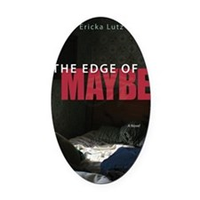 The-Edge-of-Maybe-fullFINAL Oval Car Magnet