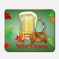 Beer and Pretzels-Breakfast of Champions Mousepad