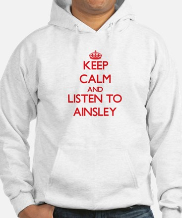 Keep Calm and listen to Ainsley Hoodie