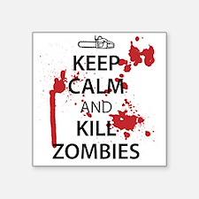 "Keep Calm Kill Zombies Square Sticker 3"" x 3"""