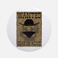 Wanted Dead or Alive Ornament (Round)