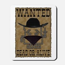 Wanted Dead or Alive Mousepad