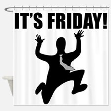 Its Friday! Shower Curtain