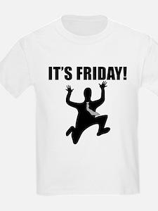Its Friday! T-Shirt