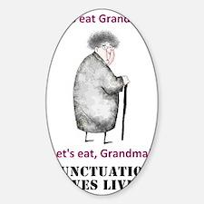 Lets Eat Grandma Sticker (Oval)