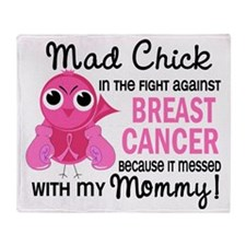 - Mad Chick 2 Mommy Breast Cancer Throw Blanket